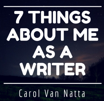 7 Things About Me as a Writer
