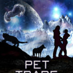 Pet Trade, Pets in Space 3, and Excerpt Reading (Podcast)