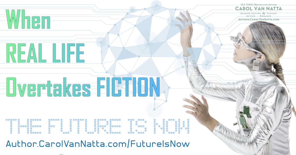 When Real Life Overtakes Fiction, the future is now