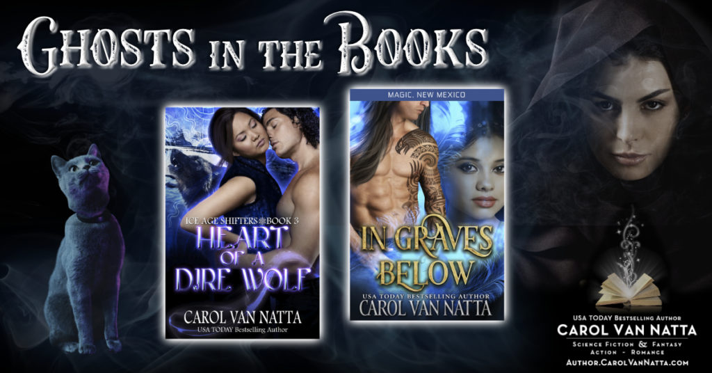 Ghosts in the Books, or more specifically, books by Carol Van Natta that have ghosts