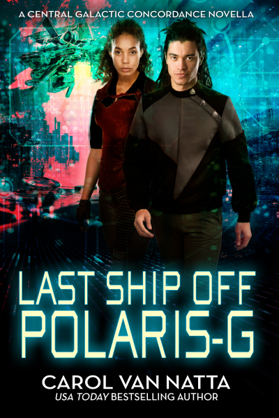 Last Ship Off Polaris-G, a Central Galactic Concordance Novella