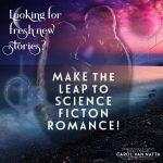Looking for fresh new stories? Make the leap to science fiction romance!