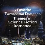 3 favorite paranormal romance themes in science fiction romance