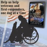 Help us help veterans and first-responders and Pets in Space
